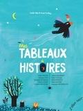 Alix Cecile et Anne Crahay - Mes tableaux à histoires - 10 histoires illustrées par des oeuvres d'art.