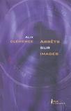 Alix Clémence - Arrêts sur images.