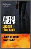 Alix Clémence et Eric Merlen - Vincent Guisler, brigade financière - Chaleurs d'été pour l'indic.