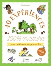 Alix Cosquer et  Marygribouille - 40 expériences 100 % nature pour petits éco-responsables.