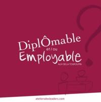 Alix de La Tour du Pin - Diplômable et/ou employable ?.