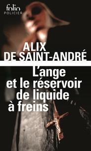 Alix de Saint-André - L'ange et le réservoir de liquide à freins.