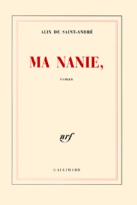 Alix de Saint-André - Ma nanie,.