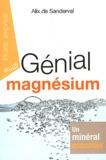 Alix de Sanderval - Génial magnésium.