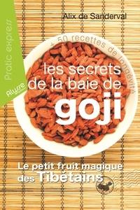 Alix de Sanderval - Les secrets de la baie de Goji.