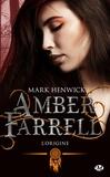 Alix Dewez et Mark Henwick - L'origine - Amber Farrell, T0.