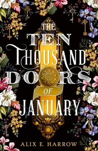 Alix E. Harrow - The Ten Thousand Doors of January.