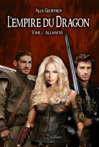 Alix Geoffroy - L'empire du dragon - tome 2 - alliances (version integrale).