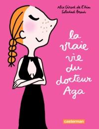 Alix Girod de l'Ain - La vraie vie du docteur Aga.