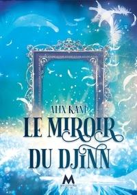 Alix Kane - Le Miroir du Djinn.