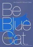 Alix Landau-Brijatoff et Richard Caillat - Be Blue Cat - Etre singulier (ou ne pas être).