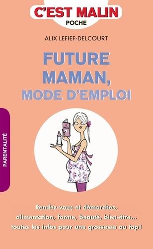 Future maman, mode d'emploi