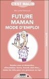 Alix Lefief-Delcourt - Future maman, mode d'emploi.