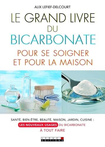Le grand livre du bicarbonate pour se soigner et pour la maison