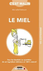Alix Lefief-Delcourt - Le miel malin.