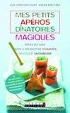 Alix Lefief-Delcourt et Xavier Kreutzer - Mes petits apéros dînatoires magiques.