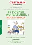 Alix Lefief-Delcourt - Se soigner au naturel : mode d'emploi.