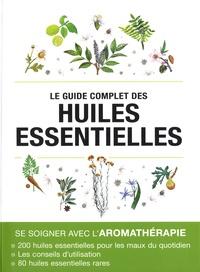 Alix Lefief - Le guide complet des huiles essentielles.