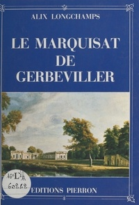 Alix Longchamps - Le Marquisat de Gerbeviller.