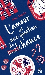 Alix Marin - L'amour est une question de (mal)chance.