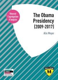 Alix Meyer - Agrégation anglais - The Obama Presidency (2009-2017).