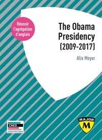 Alix Meyer - Agrégation anglais - The Obama Presidency (2009-2017).