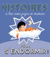 Alix Minime et Mélanie Desplanches - Histoires à lire avec papa et maman pour s'endormir.