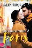 Alix Nichols - Un automne à Paris.