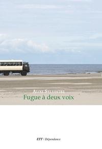 Alixe Sylvestre - Fugue à deux voix.