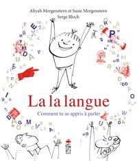 Aliyah Morgenstern et Susie Morgenstern - La la langue - Comment tu as appris à parler.