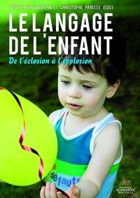 Aliyah Morgenstern et Christophe Parisse - Le langage de l'enfant - De l'éclosion à l'explosion.