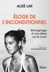 Alize Lim - Eloge de l'inconditionnel - Témoignage d'une zèbre sur le court.