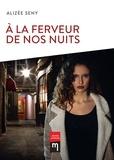 Alizée Seny - À la ferveur de nos nuits.