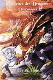 Alizée Villemin - Le silence des dragons - Tome 1.