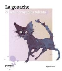 Aljoscha Blau - La gouache et ses incroyables talents.