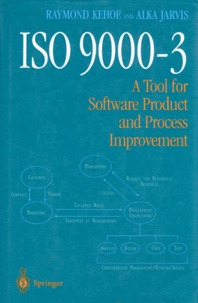 Alka Jarvis et Raymond Kehoe - ISO 9000-3. - A tool for Software Product and Process Improvement. Edition en anglais.