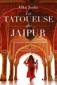 Alka Joshi - La tatoueuse de Jaipur.