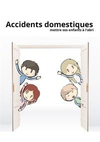 All The Content et  Noblishing - Accidents domestiques - Mettre ses enfants à l'abri.
