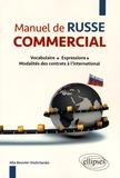 Alla Bouvier-Vashchenko - Manuel de russe commercial - Vocabulaire, expressions, modalités des contrats à l'international.
