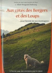 Allain Bougrain Dubourg - Aux cotés des Bergers et des Loups - ... pour l'avenir de nos montagnes.