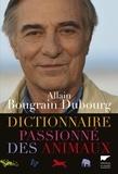 Allain Bougrain Dubourg - Dictionnaire passionné des animaux.