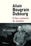 Allain Bougrain Dubourg - Il faut continuer de marcher - Mémoires.