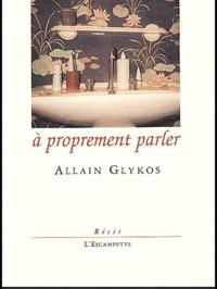 Allain Glykos - A proprement parler.