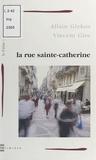 Allain Glykos et Vincent Gire - La Rue Sainte-Catherine.