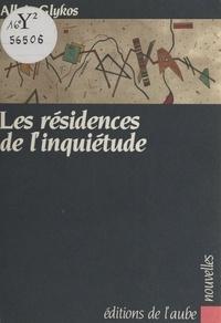 Allain Glykos - Les Résidences de l'inquiétude.