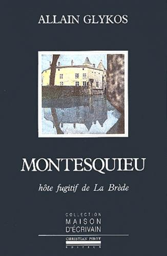 Allain Glykos - Montesquieu - Hôte fugitif de La Brède.