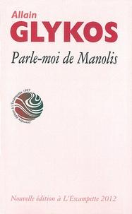 Allain Glykos - Parle-moi de Manolis.