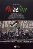 Allain Graux - Palestine - Relation de voyage, histoire de la colonisation, questions, mythes et réalités.