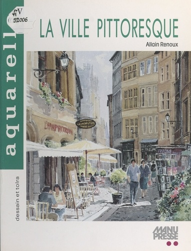 Allain Renoux - La ville pittoresque.