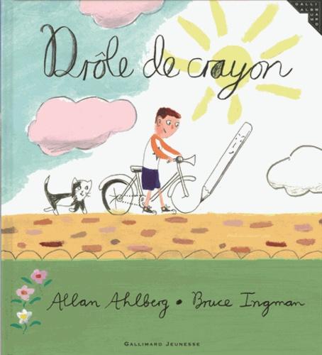 Allan Ahlberg et Bruce Ingman - Drôle de crayon.